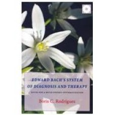 Edward Bach's system of Diagnosis & Therapy